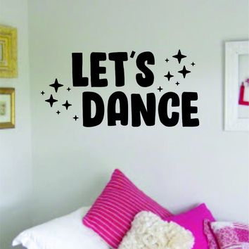 Let's Dance Quote Wall Decal Sticker Decor Vinyl Art Bedroom Teen Dancer Dancing Music