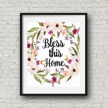 Bless this home decor wall art printable quote floral print hallway decor digital art wall art print 8x10 print printable art