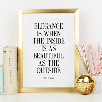 COCO CHANEL QUOTE,Elegance Is When The Inside Is As Beautiful As The Outside,Chanel Print,Fashion Print,Fashionista,Chic Poster,Typography