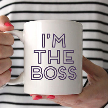 "Cute ""I'm the Boss"" Coffee Mug - Tea cup - wedding gift - Bridal Shower - coffee cup - cute gift - birthday present - kate spade inspired"