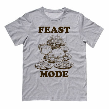 Feast Mode Thanksgiving T-Shirt