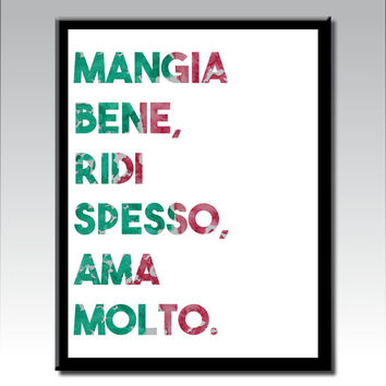 Printable Italian Quote Art, Mangia Bene Ridi Spesso Ama Molto,Made in Italy,Typography Art,Italian decor,Inspirational,Digital Download Art