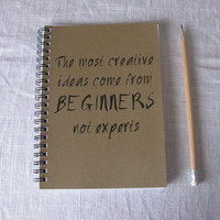 The most creative ideas come from beginners not by JournalingJane