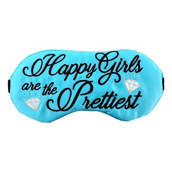 HAPPY GIRLS ARE THE PRETTIEST SLEEP MASK