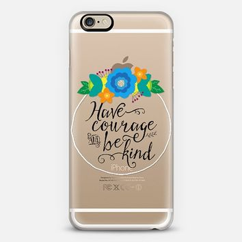 Floral Have Courage and Be Kind iPhone 6 case by Tracey Coon | Casetify