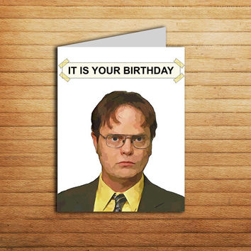 The Office Birthday Card Printable Dwight Schrute Michael Scott Jim Halpert It Is Your Birthday Funny card American Workplace Humor gift