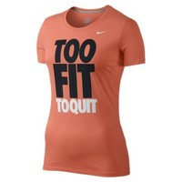 "Nike Store. Nike ""Too Fit To Quit"" Women's T-Shirt"