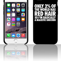 Only 2% Of The World Has Red Hair 5 5s 6 6plus phone cases