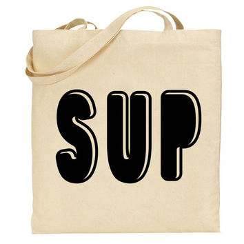 Sup Funny Saying Graphic Print Natural Cotton Canvas Tote Bag
