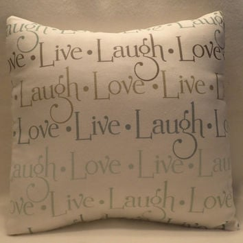 Decorative Pillow Cover, Throw pillow Cover,  16 x 16, Home Decor,  Live, Laugh, Love, Inspirational, Motivational, Positive