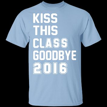 Kiss This Class Goodbye 2016 T-Shirt