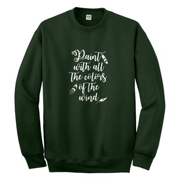 Crewneck Paint with all the Colors of the Wind Unisex Sweatshirt