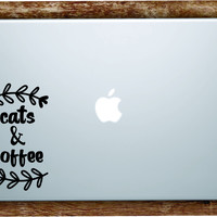 Cats and Coffee Laptop Apple Macbook Quote Wall Decal Sticker Art Vinyl Beautiful Inspirational Cute Kitten Animals Flowers