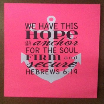 "Nautical Anchor and Bible Scripture, Hebrews 6:19 We have this Hope as an anchor for the soul, firm and secure.  14""x14"" canvas wall art."