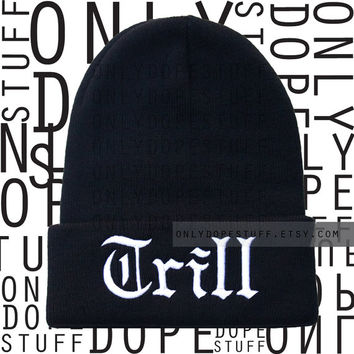 Trill  Beanie Old English  Embroidered Black Beanie with White Letters Womens Mens Unisex Knit Woven Dope Beanie Hat Skully Skull Cap