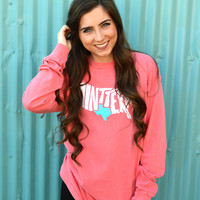 """Ain't Texas"" Long Sleeve T-Shirt- Watermelon"