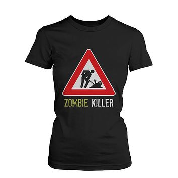 Zombie Killer Warning Sign Women's Shirt Funny Horror Halloween Black T-shirt
