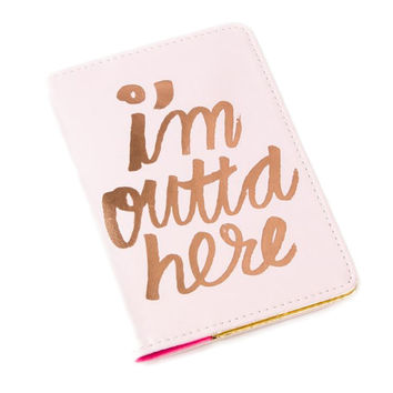 """I'm Outta Here"" Passport Case"