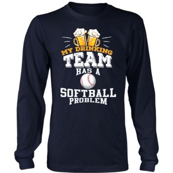 Men's My Drinking Team Has A Softball Problem Long Sleeve T-Shirt - Funny Gift