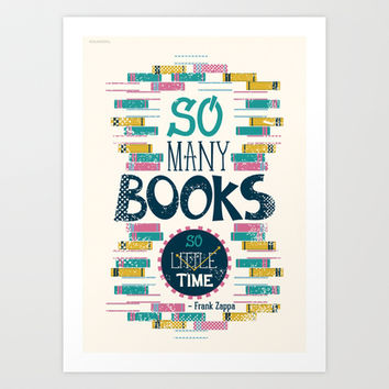 So Many Books, So Little Time Art Print by Risa Rodil