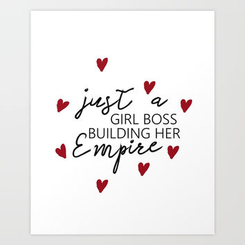MOTIVATIONAL - Just a girl boss building her empire - Quote Prints, Digital Download Art Print by NikolaJovanovic