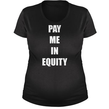 Pay Me In Equity Maternity Pregnancy Scoop Neck T-Shirt