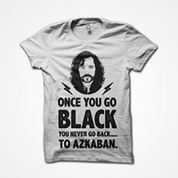 Once You Go Black You'll Never Go Back To Azkaban T-Shirt