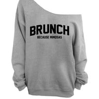 Brunch - Because Mimosas - Gray Slouchy Oversized Sweatshirt