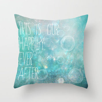 this is our happily ever after Throw Pillow by Sylvia Cook Photography | Society6