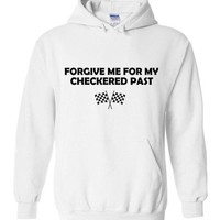 Forgive Me For My Checkered Past Hoodie