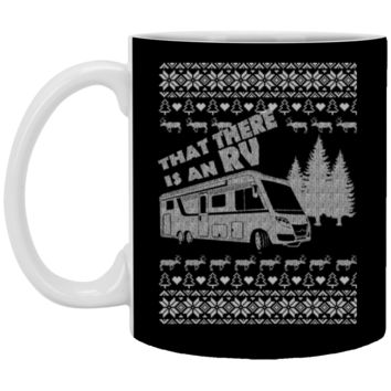That There is an RV Funny Ugly Sweater Christmas T-Shirt XP8434 11 oz. White Mug