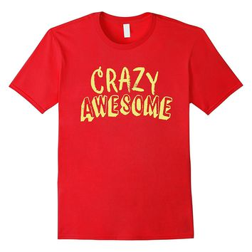 Crazy Awesome Type Design Fun T-Shirt