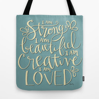 I am Strong Beutiful Creative Loved Tote Bag by Misty Diller Of Misty Michelle Design
