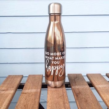 Do More Of What Makes You Happy Steel Bottle