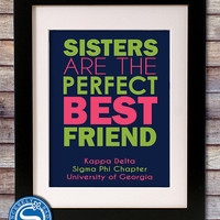 "Sorority Print ""Sisters are the Perfect Best Friend"" - Customize Sorority & Colors - 8x10 Print"