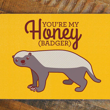 "Nerdy Love Card ""You're My Honey (Badger)"" - internet meme card, funny greeting cards, honey badger, funny romantic cards, cute love card"