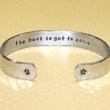 Promotion / Graduation Gift - the best is yet to come Custom Hand Stamped Aluminum Cuff Bracelet by Korena Loves