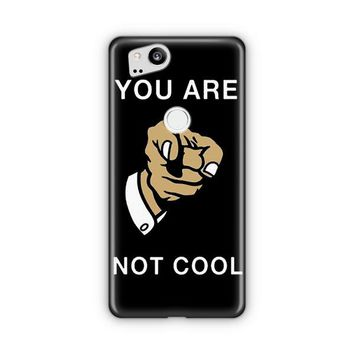Funny You Are Not Cool Google Pixel 3 XL Case   Casefantasy