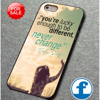 Taylor Swift quote   for iphone, ipod, samsung galaxy, HTC and Nexus Phone Case