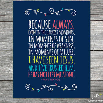 Pope Francis Quote Print - Inspirational Catholic Art