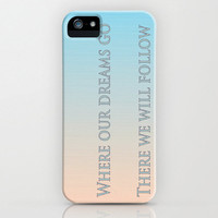 Typography iPhone Case - beautiful inspiration quotes typography dreams song lyrics cell phone accessory hard plastic