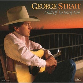 George Strait - Chill Of An Early Fall
