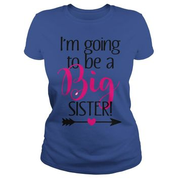 Im Going To Be A Big Sister T Shirt Classic Ladies Tee