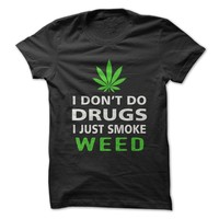 I Just Smoke Weed