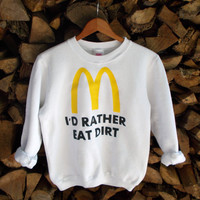 HAND PAINTED pullover sweater I'd rather eat dirt  MCDONALD'S sweatshirt, yellow and black on white