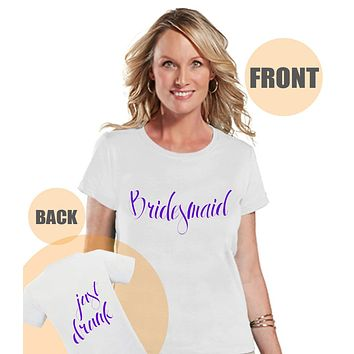 Just Drunk Shirt - Bridesmaid Shirt - Purple Wedding T-shirt - Bridesmaid Bachelorette Top - Custom Women's Shirt - Bridal Party Outfit