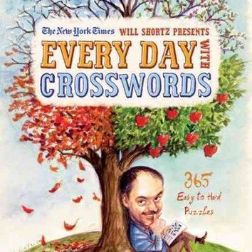 The New York Times Will Shortz Presents Every Day With Crosswords: 365 Days of Easy to Hard Puzzles