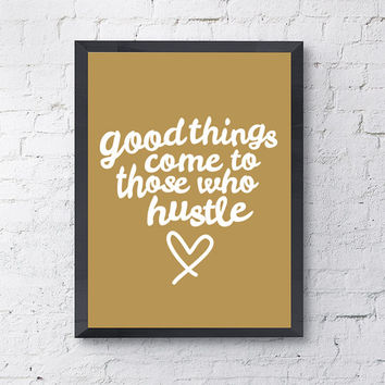 """Typography Poster """"Good things come to those who hustle"""" Gold Motivational Inspirational Happy Print Wall Home Decor (2 Styles available)"""