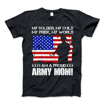 ARMY Mom Military Family T-Shirt I Am A Proud ARMY Mom