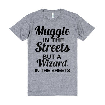 MUGGLE IN THE STREETS BUT A WIZARD IN THE SHEETS